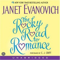The Rocky Road to Romance - Janet Evanovich, C.J. Critt