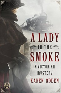 A Lady in the Smoke: A Victorian Mystery - Karen Odden