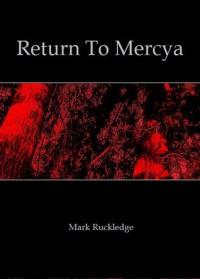 Return To Mercya - Mark Ruckledge