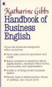 Katharine Gibbs Handbook of Business English - Michelle Quinn