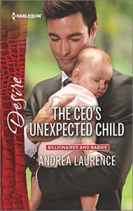 The CEO's Unexpected Child (Billionaires and Babies) - Andrea Laurence