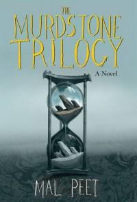 The Murdstone Trilogy - Mal Peet
