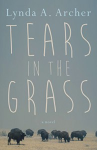 Tears in the Grass - Lynda A. Archer