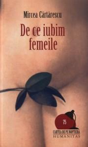 De ce iubim femeile - Mircea Cărtărescu