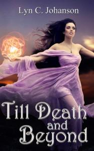 Till Death and Beyond - Lyn C. Johanson