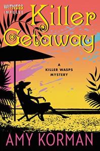 Killer Getaway: A Killer Wasps Mystery (Killer Wasps Mysteries) - Amy Korman