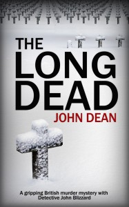THE LONG DEAD: A gripping British murder mystery with detective John Blizzard - John Dean