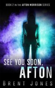 See You Soon ,Afton - Brent Jones