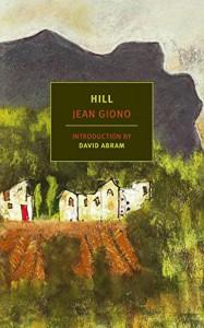 Hill (New York Review Books Classics) - Jean Giono, Paul Eprile, David Abram
