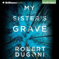 My Sister's Grave - Robert Dugoni, Emily Sutton-Smith