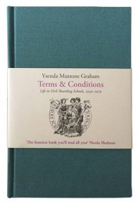 Terms & Conditions: Life in Girls' Boarding-Schools, 1939-1979 (Slightly Foxed Editions) - Ysenda Maxtone-Graham