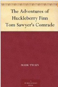 The Adventures of Huckleberry Finn Tom Sawyer's Comrade - Mark Twain