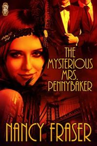 The Mysterious Mrs. Pennybaker - Nancy Fraser