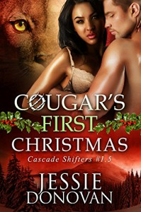 Cougar's First Christmas: A Cascade Shifters Novella - Jessie Donovan, Hot Tree Editing