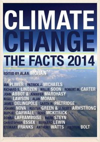 Climate Change: The Facts - Mark Steyn, Christopher Essex, Anthony J. Watts, Alan Moran, Rupert Darwall, Jo Nova