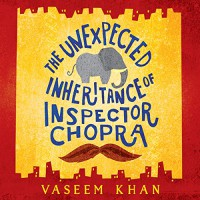 The Unexpected Inheritance of Inspector Chopra - Vaseem Khan, Sartaj Garewal