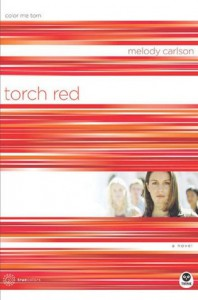 Torch Red: Color Me Torn - Melody Carlson
