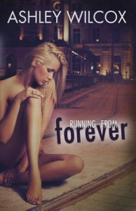 Running from Forever - Ashley Wilcox