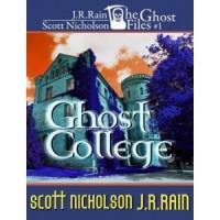 Ghost College (Supernatural Selection #1) - Scott Nicholson,  J.R. Rain