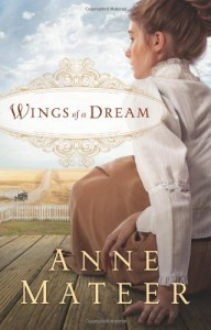 Wings of a Dream - Anne Mateer