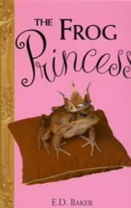 The Frog Princess (Tales of the Frog Princess, #1) - E.D. Baker