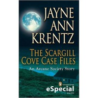 The Scargill Cove Case Files (Arcane Society, #9.5; Looking Glass Trilogy, #0.5) - Jayne Ann Krentz
