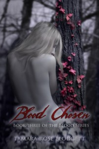 Blood Chosen (Blood Series, #3) - Tamara Rose Blodgett