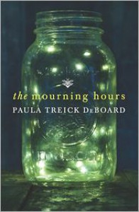 The Mourning Hours - Paula Treick DeBoard