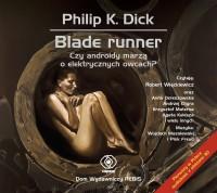 Blade Runner. Czy androidy marzą o elektrycznych owcach? - Philip K. Dick, Sławomir Kędzierski
