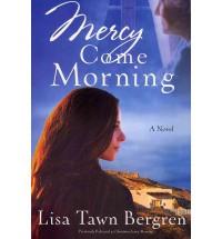 Mercy Come Morning - Lisa Tawn Bergren