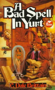 A Bad Spell in Yurt - C. Dale Brittain