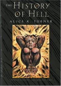 The History of Hell (Harvest Book) - Alice K. Turner;Donadio & Olson
