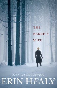 The Baker's Wife - Erin Healy