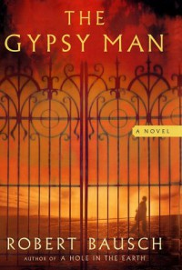 The Gypsy Man - Robert Bausch