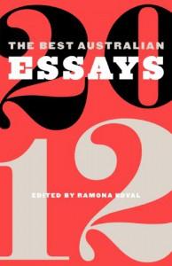 The Best Australian Essays 2012 - Ramona Koval