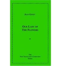 Our Lady of the Flowers - Jean Genet
