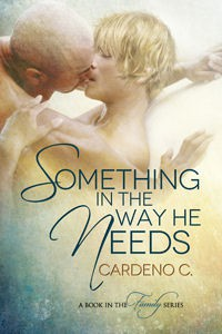 Something in the Way He Needs (Family #1) - Cardeno C.