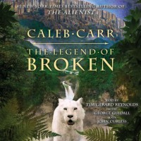 The Legend of Broken (Audio) - Caleb Carr