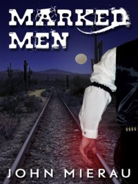 Marked Men - John Mierau