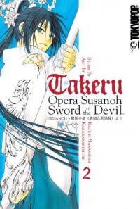 Takeru: Opera Susanoh Sword of the Devil, Volume 2 - Kazuki Nakashima, Kemuri Karakara