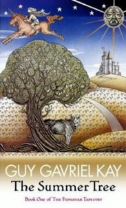 The Summer Tree - Guy Gavriel Kay