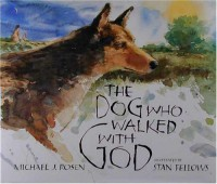 The Dog Who Walked with God - Michael J. Rosen