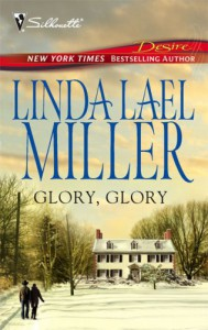 Glory, Glory (Silhouette Desire Bestselling Author Collection) - Linda Lael Miller