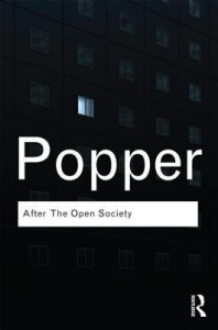 After the Open Society: Selected Social and Political Writings - Karl Popper, Piers  Norris Turner, Jeremy Shearmur