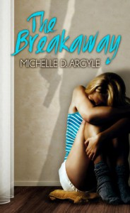 The Breakaway - Michelle D. Argyle
