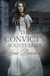 The Convict's Bounty Bride - Lena Dowling
