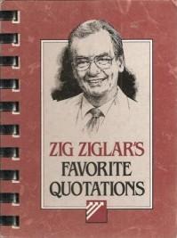 Zig Ziglar's Favorite Quotations - Zig Ziglar