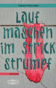 Laufmaschen im Strickstrumpf - Fischer Heidi
