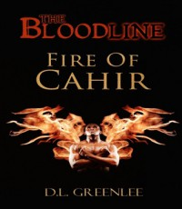 FIRE OF CAHIR (The Bloodline Novellas, #1) - D.L. Greenlee