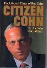 Citizen Cohn - Nicholas von Hoffman
